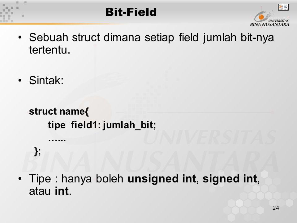 Sebuah struct dimana setiap field jumlah bit-nya tertentu.
