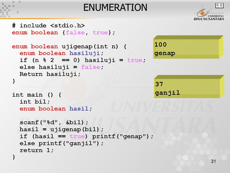 ENUMERATION 100 genap 37 ganjil # include <stdio.h>