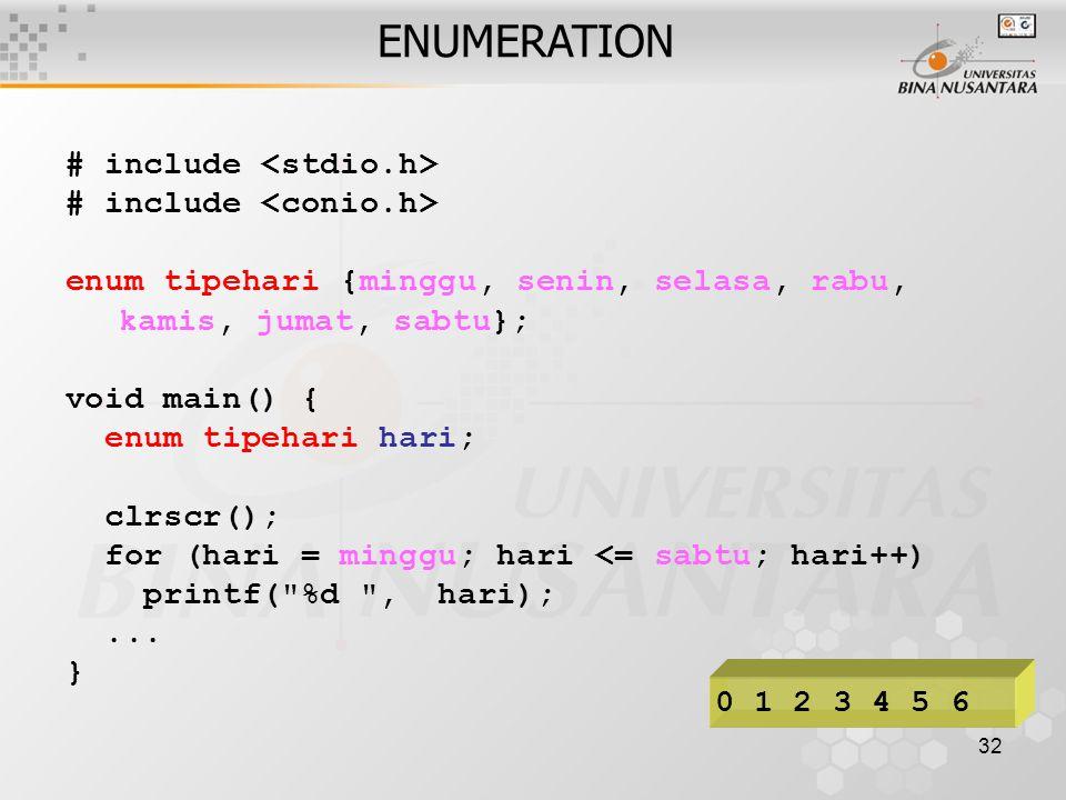 ENUMERATION # include <stdio.h> # include <conio.h>