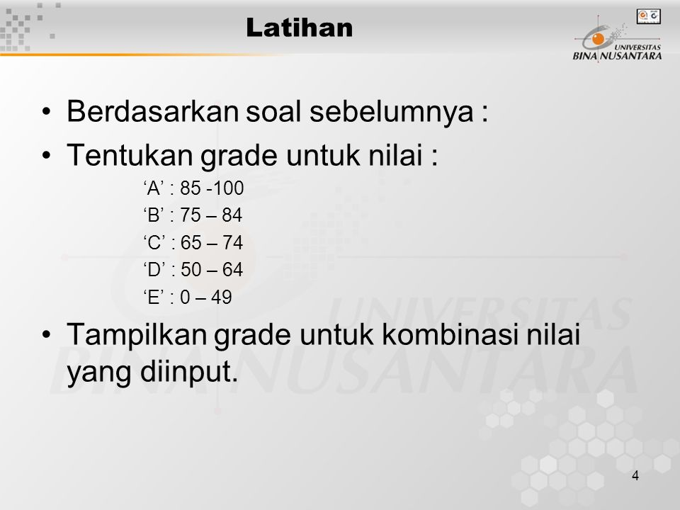Berdasarkan soal sebelumnya : Tentukan grade untuk nilai :