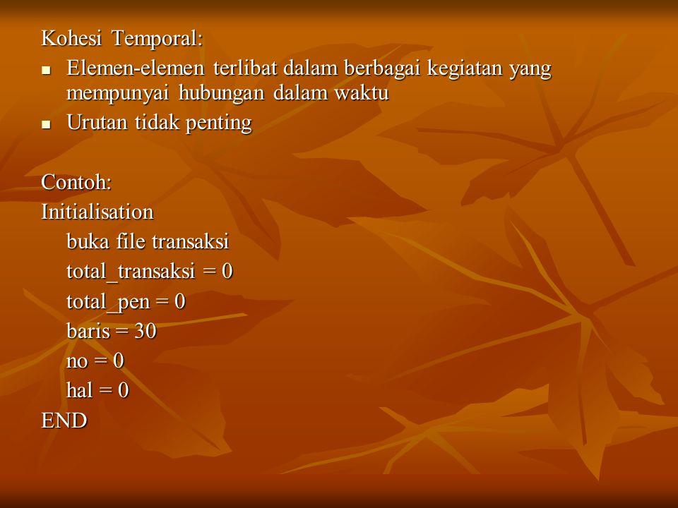 Kohesi Temporal: Elemen-elemen terlibat dalam berbagai kegiatan yang mempunyai hubungan dalam waktu.