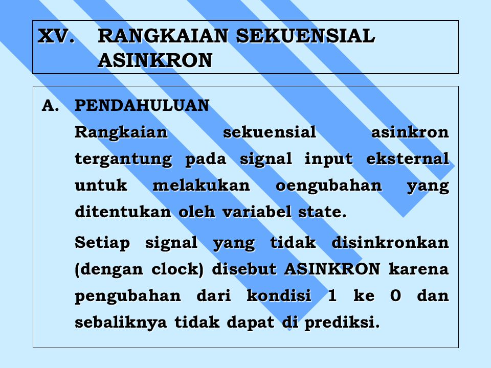 XV. RANGKAIAN SEKUENSIAL ASINKRON