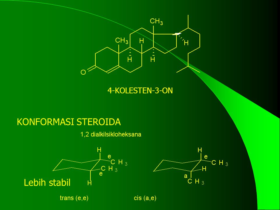 4-KOLESTEN-3-ON KONFORMASI STEROIDA Lebih stabil