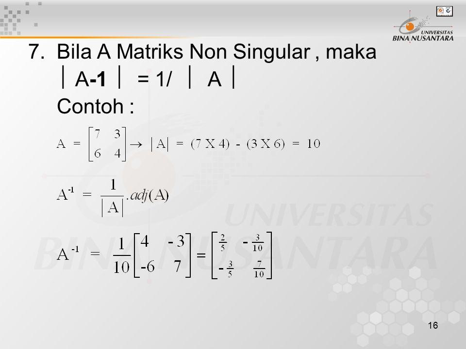 7. Bila A Matriks Non Singular , maka