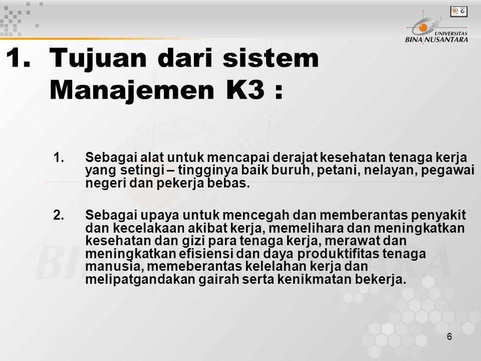 Tujuan dari sistem Manajemen K3 :