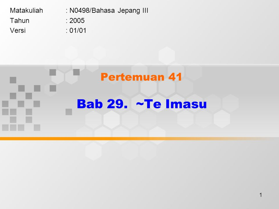 Pertemuan 41 Bab 29. ~Te Imasu