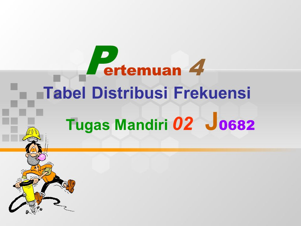 Tabel Distribusi Frekuensi Tugas Mandiri 02 J0682