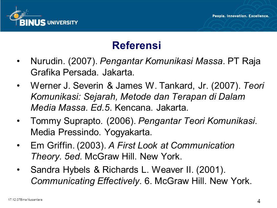 Referensi Nurudin. (2007). Pengantar Komunikasi Massa. PT Raja Grafika Persada. Jakarta.