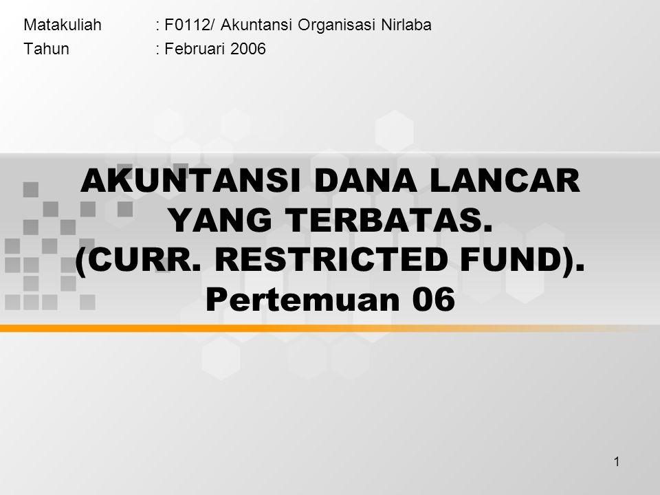 Matakuliah : F0112/ Akuntansi Organisasi Nirlaba Tahun : Februari 2006