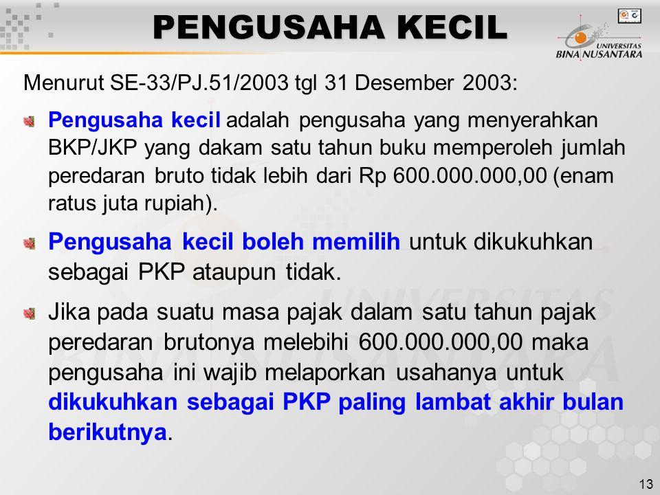 PENGUSAHA KECIL Menurut SE-33/PJ.51/2003 tgl 31 Desember 2003: