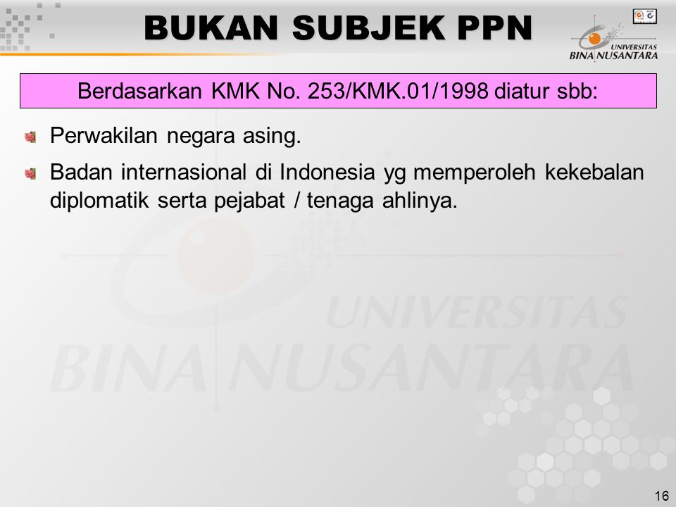 Berdasarkan KMK No. 253/KMK.01/1998 diatur sbb: