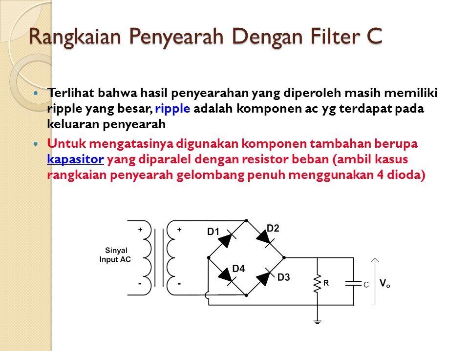 Rangkaian Penyearah Dengan Filter C