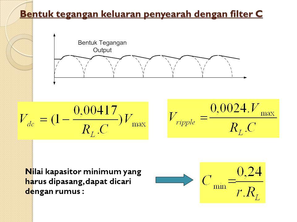 Bentuk tegangan keluaran penyearah dengan filter C
