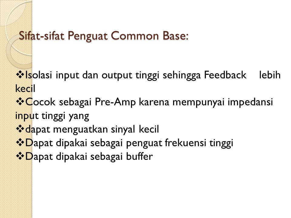 Sifat-sifat Penguat Common Base: