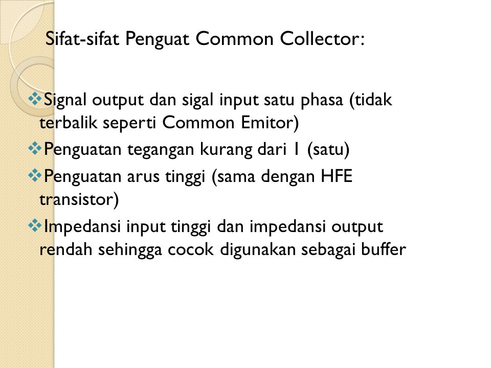 Sifat-sifat Penguat Common Collector: