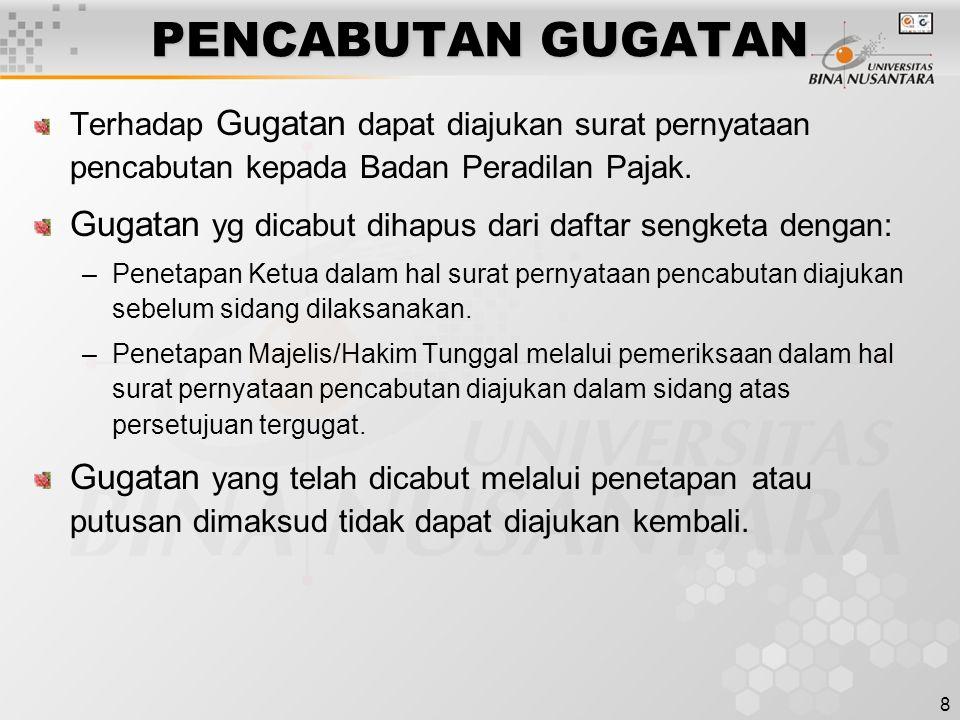 PENCABUTAN GUGATAN Terhadap Gugatan dapat diajukan surat pernyataan pencabutan kepada Badan Peradilan Pajak.