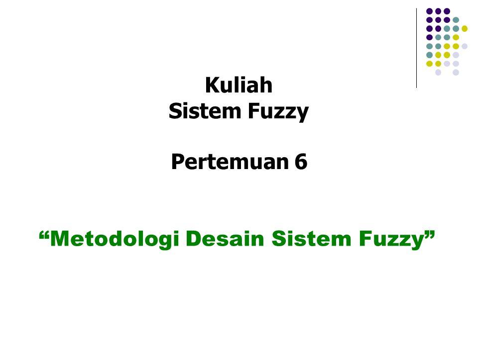 Kuliah Sistem Fuzzy Pertemuan 6