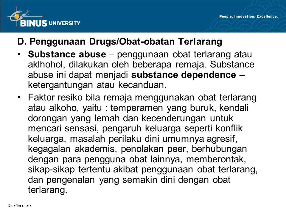D. Penggunaan Drugs/Obat-obatan Terlarang