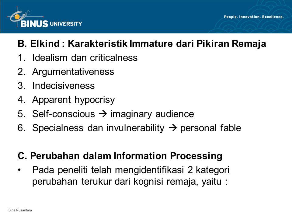 B. Elkind : Karakteristik Immature dari Pikiran Remaja