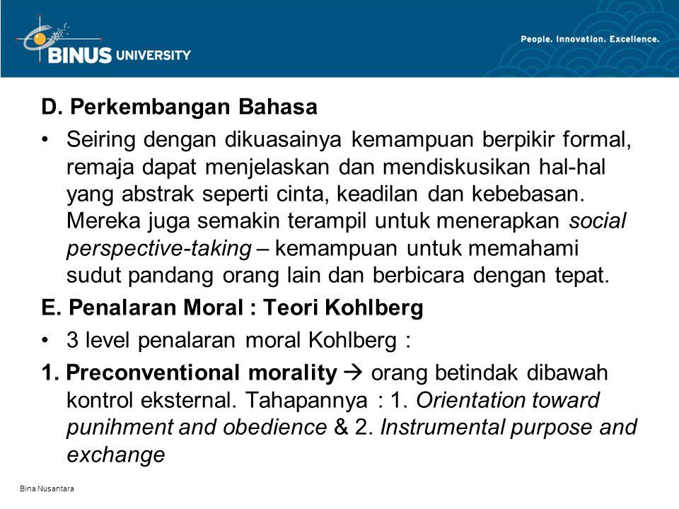 E. Penalaran Moral : Teori Kohlberg 3 level penalaran moral Kohlberg :