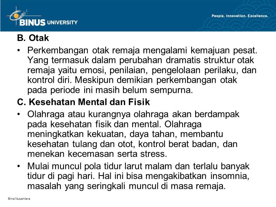 C. Kesehatan Mental dan Fisik