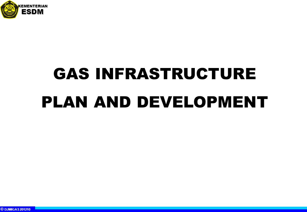 GAS INFRASTRUCTURE PLAN AND DEVELOPMENT