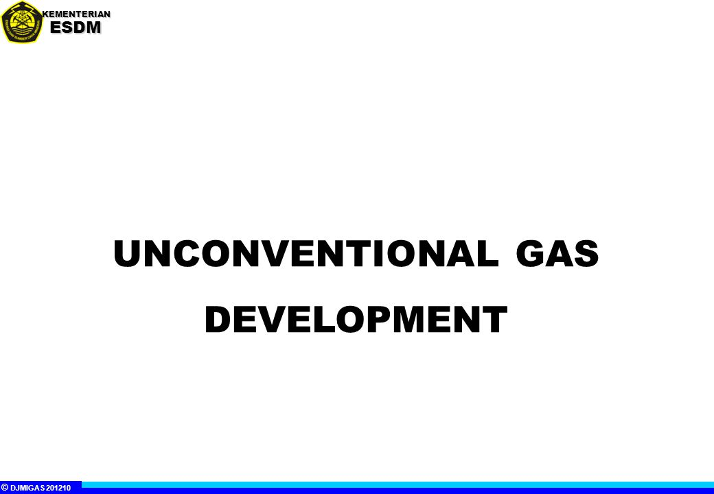 UNCONVENTIONAL GAS DEVELOPMENT
