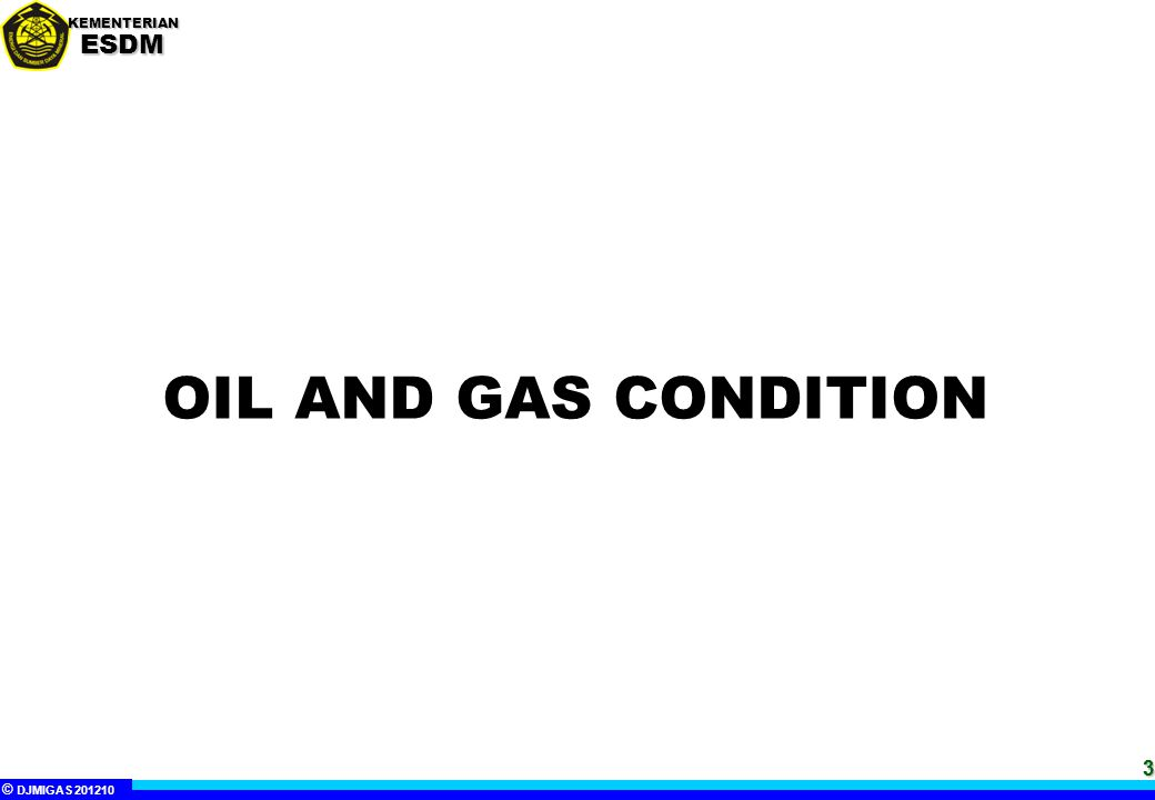 OIL AND GAS CONDITION 3 3