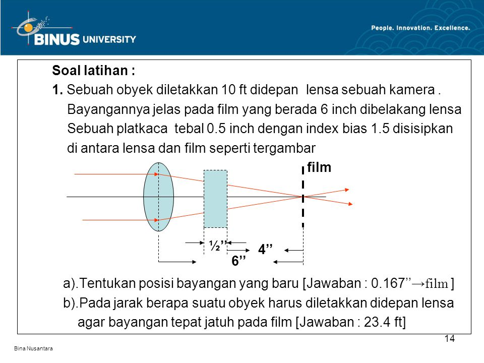 1. Sebuah obyek diletakkan 10 ft didepan lensa sebuah kamera .