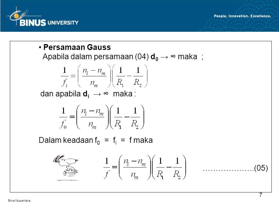 Apabila dalam persamaan (04) d0 → ∞ maka ;