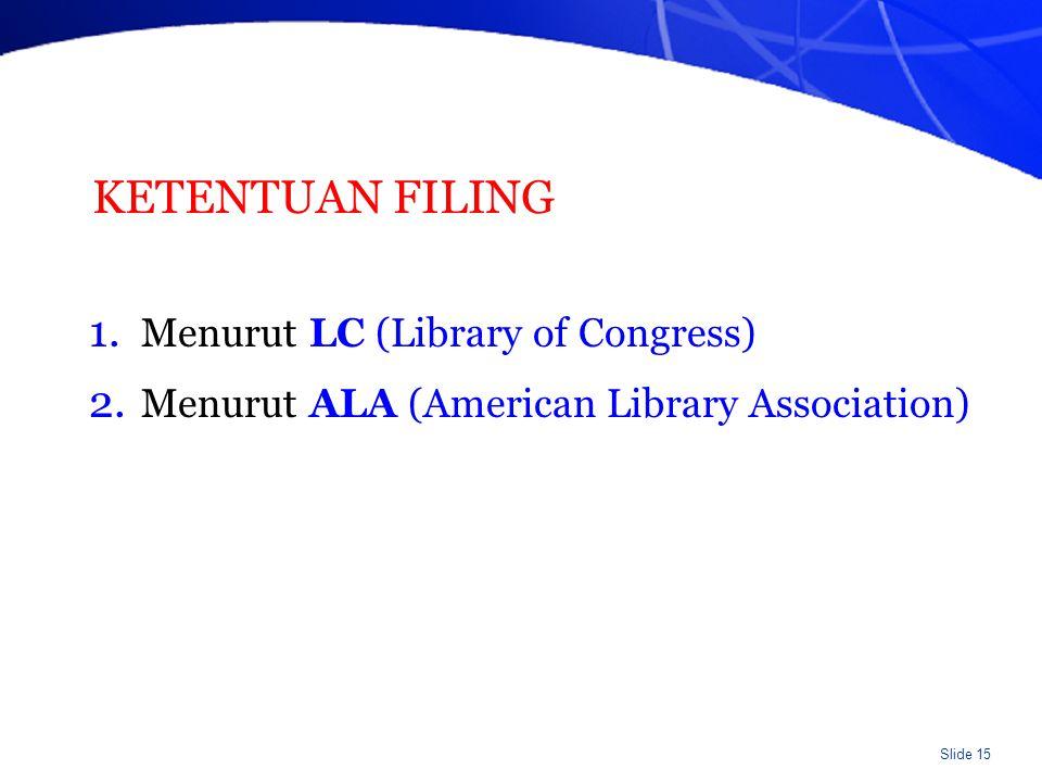 KETENTUAN FILING Menurut LC (Library of Congress)