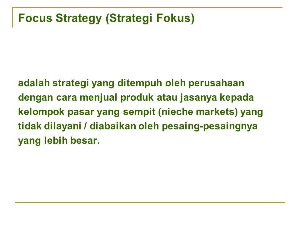 Focus Strategy (Strategi Fokus)