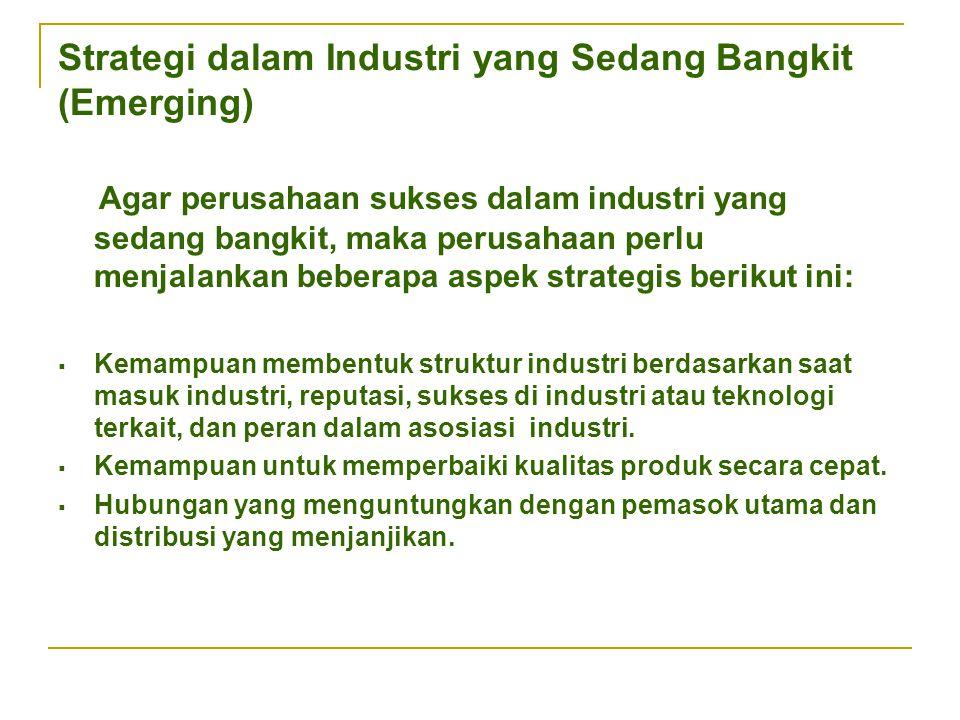 Strategi dalam Industri yang Sedang Bangkit (Emerging)