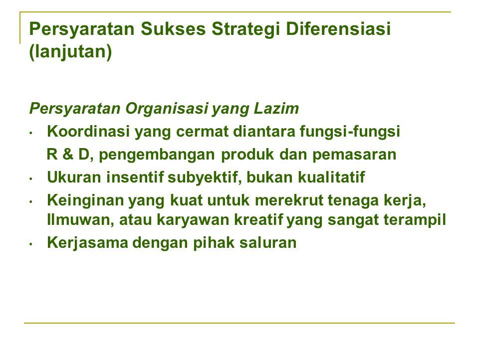 Persyaratan Sukses Strategi Diferensiasi (lanjutan)