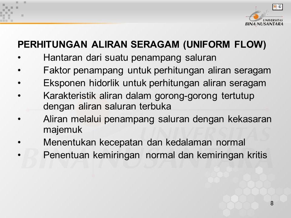 PERHITUNGAN ALIRAN SERAGAM (UNIFORM FLOW)