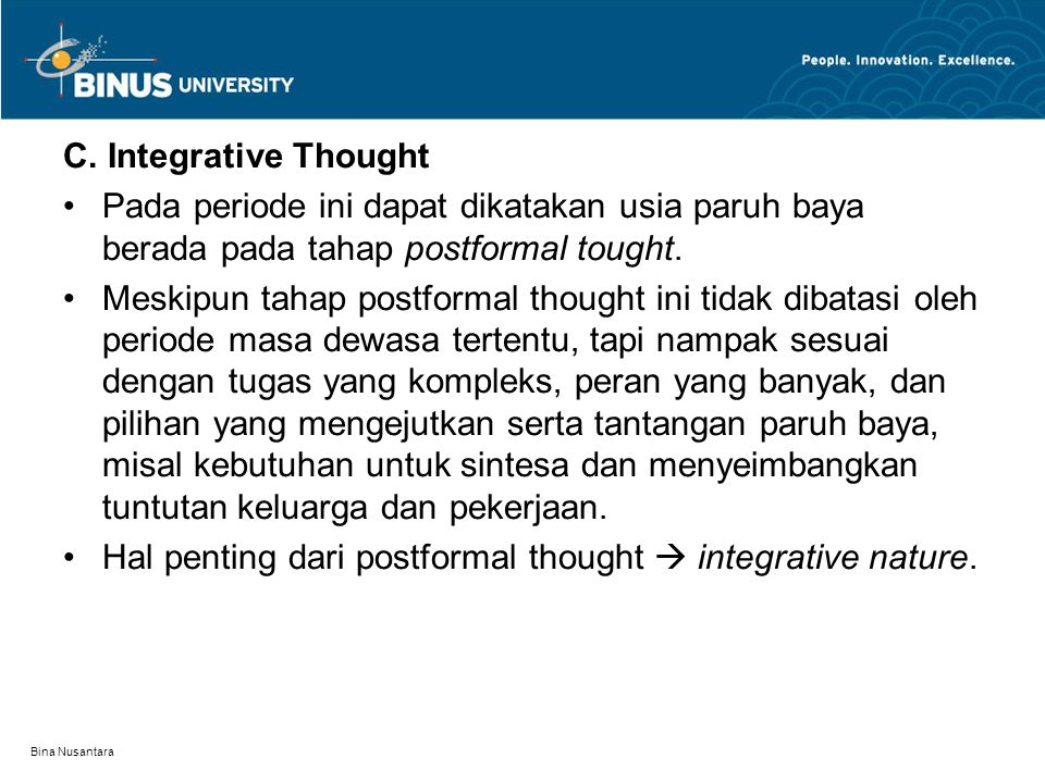 Hal penting dari postformal thought  integrative nature.