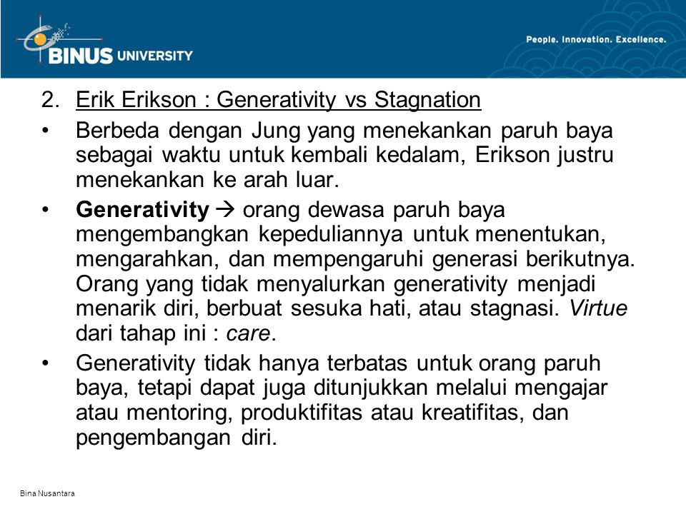 Erik Erikson : Generativity vs Stagnation