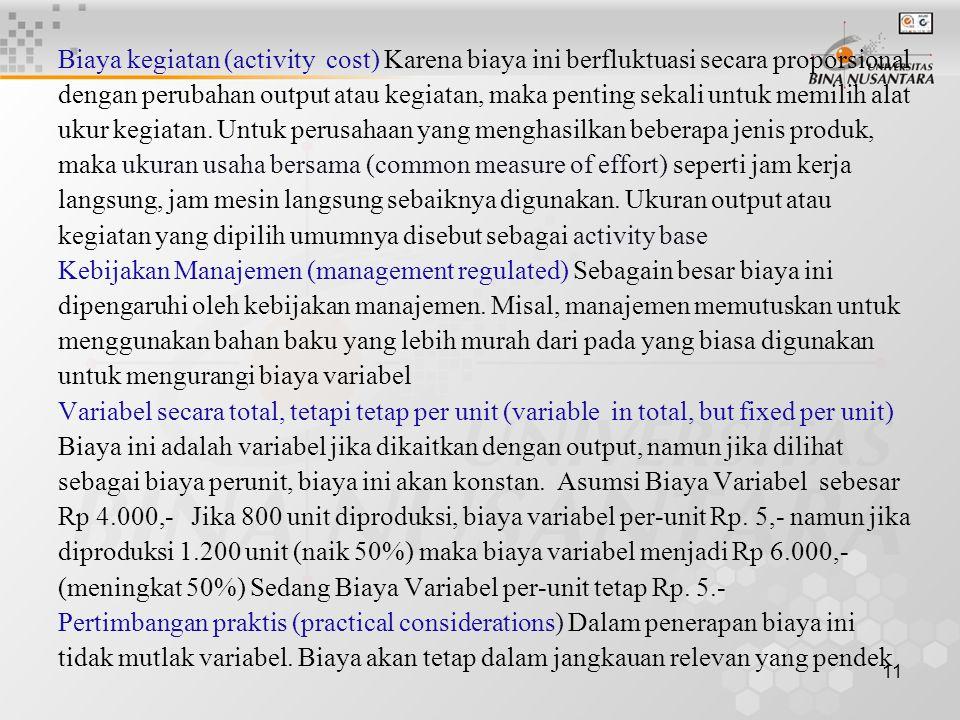 Biaya kegiatan (activity cost) Karena biaya ini berfluktuasi secara proporsional