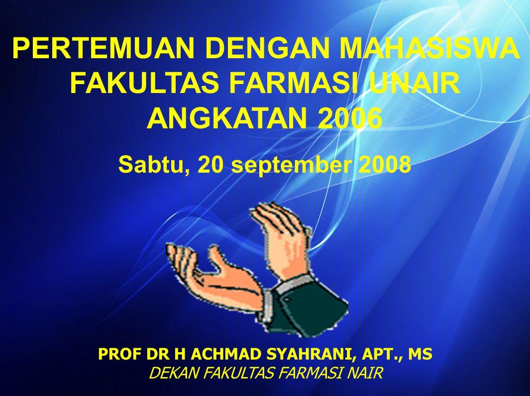 PERTEMUAN DENGAN MAHASISWA FAKULTAS FARMASI UNAIR ANGKATAN 2006