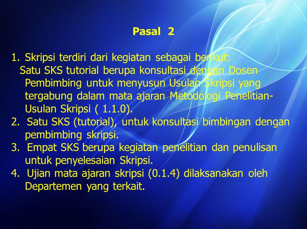 Pasal 2 Skripsi terdiri dari kegiatan sebagai berikut: