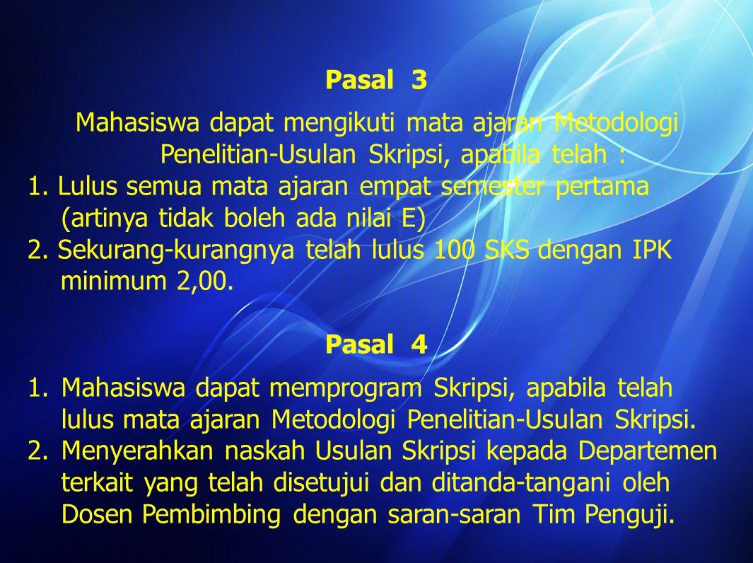 Pasal 3 Mahasiswa dapat mengikuti mata ajaran Metodologi Penelitian-Usulan Skripsi, apabila telah :