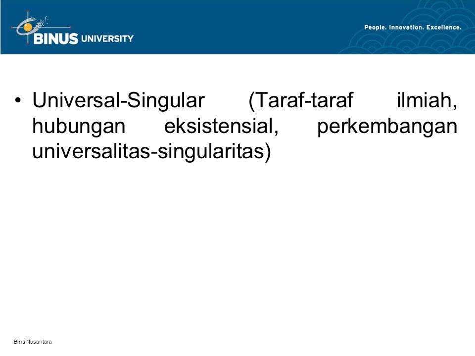 Universal-Singular (Taraf-taraf ilmiah, hubungan eksistensial, perkembangan universalitas-singularitas)