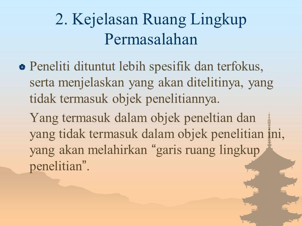 2. Kejelasan Ruang Lingkup Permasalahan