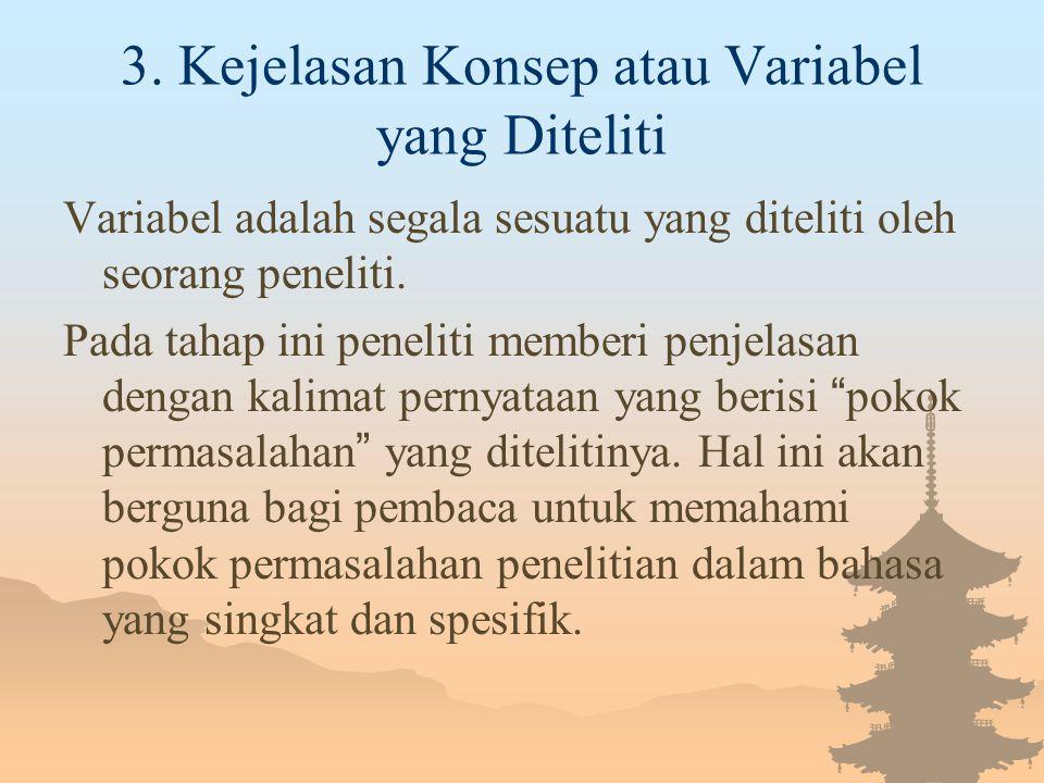 3. Kejelasan Konsep atau Variabel yang Diteliti