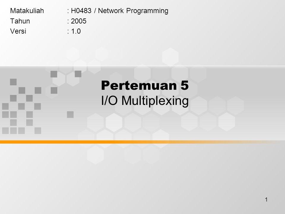 Pertemuan 5 I/O Multiplexing