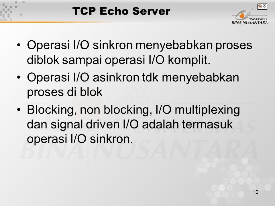 Operasi I/O asinkron tdk menyebabkan proses di blok