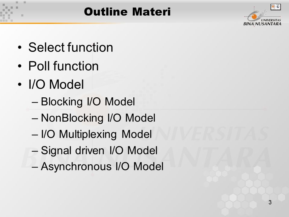 Select function Poll function I/O Model Outline Materi