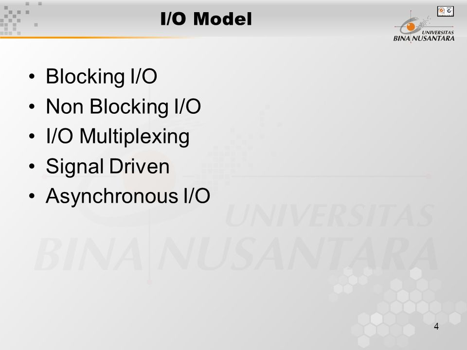 Blocking I/O Non Blocking I/O I/O Multiplexing Signal Driven
