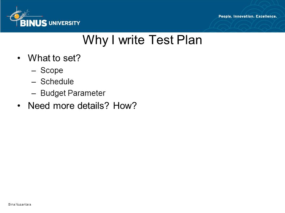 Why I write Test Plan What to set Need more details How Scope