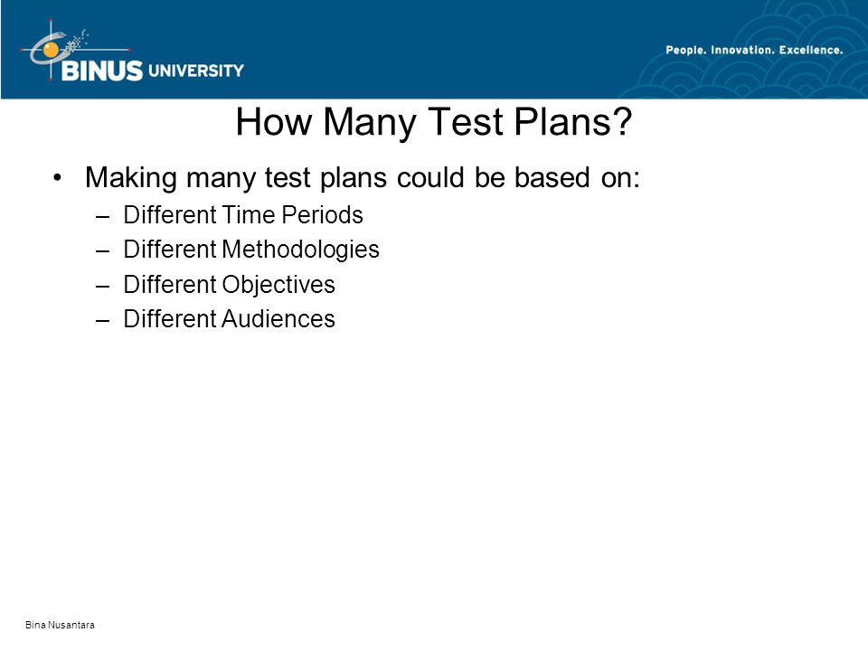 How Many Test Plans Making many test plans could be based on: